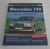 Libro Ilustrado: Mercedes 190 W201 Passion Youngtimer 1982-93 Modellgeschichte