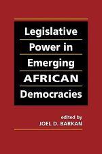 Legislative Power in Emerging African Democracies (2009, Hardcover)