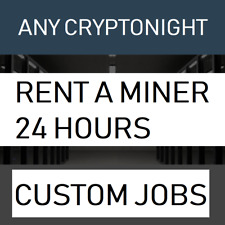 RENT A MINER - WE MINE ANY CRYPTONIGHT - 24 Hour Contract - FAST MONERO MINING