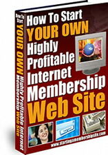 How To Start Your Own Internet Membership Web Site Quickly And Easily  (CD-ROM)