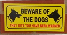 Beware of the dogs they bite you have been warned sign - All Materials - Yellow