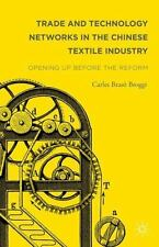 Trade and Technology Networks in the Chinese Textile Industry : Opening up Be...