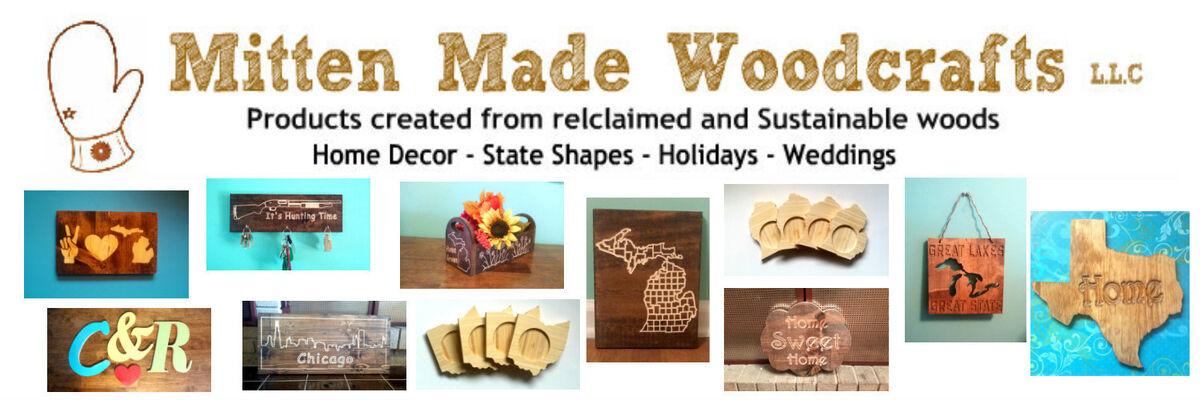 Mitten Made Woodcrafts, L.L.C