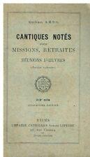 CANTIQUES NOTÉS POUR MISSIONS, RETRAITES Recueil A.M.D.G. 1910 Librairie Lefèvre