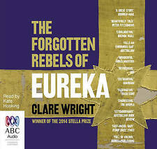 The Forgotten Rebels Of Eureka By Clare Wright. Read by Kate Hosking Audio CD