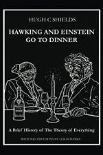 Hawking y Einstein ir a cenar: una breve historia de la teoría de todo