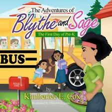 The Adventures of Blythe and Sage: The First Day of Pre-K, Cox, Kimberlee E., Go