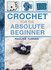 Crochet for the Absolute Beginner, Pauline Turner | Spiral-bound Book | 97817822