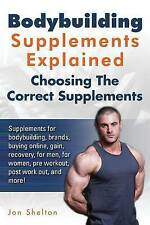 Bodybuilding Supplements Explained: Supplements for bodybuilding, brands, buying