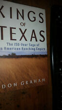 Kings of Texas : The 150-Year Saga of an American Ranching Empire by Don Graham