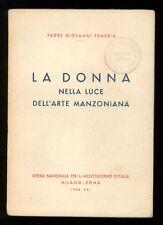 SEMERIA GIOVANNI LA DONNA NELLA LUCE DELL'ARTE MANZONIANA ONMI 1938 I° EDIZ.