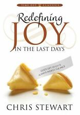 Redefining Joy in the Last Days by Chris Stewart (2009, Hardcover)