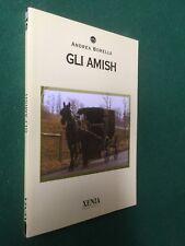 Andrea BORELLA - GLI AMISH , Guida Xenia/287 (2009) Libro Pace Armonia = NUOVO