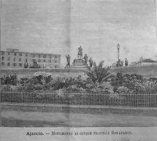 stampa antica CORSICA AJACCIO MONUMENTO AI CINQUE FRATELLI BONAPARTE 1889