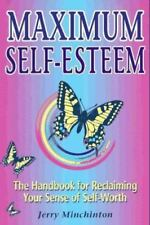 Maximum Self-Esteem: The Handbook for Reclaiming Your Sense of Self-Worth by Je