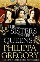 Three Sisters, Three Queens,Philippa Gregory- 9781471133039