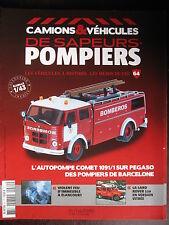 FASCICULE CAMIONS VEHICULES SAPEURS POMPIERS N°64 AUTOPOMPE PEGASO COMET