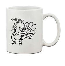 GOBBLE GOBBLE, TURKEY, THANKS GIVING DAY Ceramic Coffee Tea Mug Cup 11 Oz