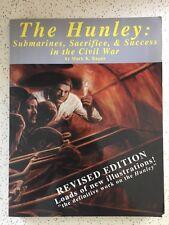 THE HUNLEY: SUBMARINES, SACRIFICE & SUCCESS IN THE CIVIL WAR - Mark Ragan