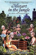 NEW Mozart in the Jungle: Sex, Drugs, and Classical Music by Blair Tindall