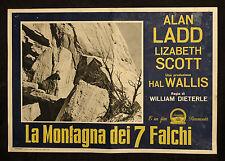 CINEMA-fotobusta LA MONTAGNA DEI 7 FALCHI a. ladd, l. scott, DIETERLE