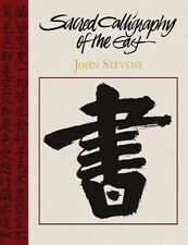 Sacred Calligraphy of the East by John Stevens (Paperback / softback, 2013)