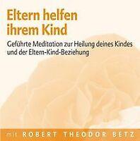 Eltern helfen ihrem Kind: Geführt Meditation zur Heilung... | Buch | Zustand gut