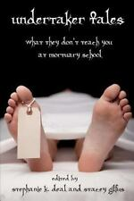 Undertaker Tales: What They Don't Teach You at Mortuary School (Paperback or Sof