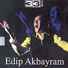 EDIP AKBAYRAM - 33 ÜCÜNCÜ - CD NEU ALBEN