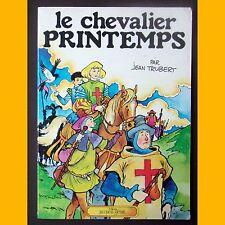 LE CHEVALIER PRINTEMPS Jean Trubert EO 1977