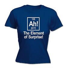 Ah Element Of Surprise WOMENS T-SHIRT Chemistry Nerd Joke Funny Gift birthday