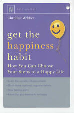 Get the Happiness Habit: How You Can Choose Your Steps to a Happy Life (Help You