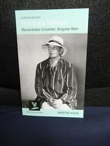 Rockley Wilson: Remarkable Cricketer, Singular Men by Martin Howe (2008)