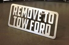 "Remove To Tow Ford Hitch Cover - 1/8"" Steel - Towing Tow Reese Custom Funny"