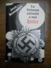 Jean Bommart: Le poison chinois a tué Hitler/ Le Livre de Poche, 1972