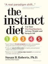 The Instinct Diet: Use Your Five Food Instincts to Lose Weight and Keep it Off b