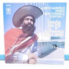 33T Jorge CAFRUNE Vinyl LP LINDO HABERLO VIVIDO PARA PODERLO CONTAR - CBS 64364