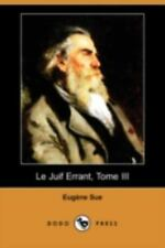 Le Juif Errant, Tome III by Eugene Sue (2008, Paperback)