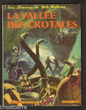 BD : BOB MORANE : LA VALLEE DES CROTALES 1969