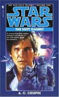 The Hutt Gambit (Star Wars: The Han Solo Trilogy, Vol. 2) by A. C. Crispin