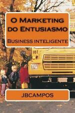 O Marketing Do Entusiasmo : Uma Palestra, Que Se Transforma Em Livro by...