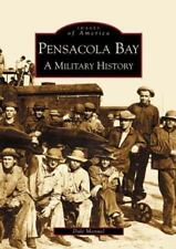 Images of America: Pensacola Bay : A Military History by Dale Manuel (2004,...