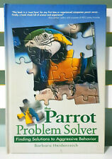 The Parrot Problem Solver! HC Training Book by Barbara Heidenreich!