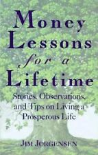 Money Lessons for a Lifetime: Stories, Observations, and Tips on Living a Prospe