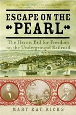 Escape on the Pearl : The Heroic Bid for Freedom on the Underground Railroad by