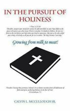 In the Pursuit of Holiness: Growing from Milk to Meat! (Hardback or Cased Book)