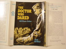 The Doctor Who Dared, William Osler, Iris Noble, Dust Jacket Only