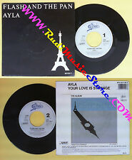 LP 45 7'' FLASH AND THE PAN Ayla Your love is strange 1987 holland no cd mc dvd*