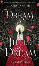 The Silver Trilogy: Dream a Little Dream 1 by Kerstin Gier (2016, Paperback)