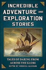 Incredible Adventure and Exploration Stories: Tales of Daring fr.. 9781510732230